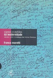 Franco Moretti: Signos e estilos da modernidade