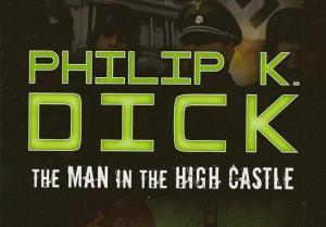 Philip K. Dick: O Homem no Castelo Alto