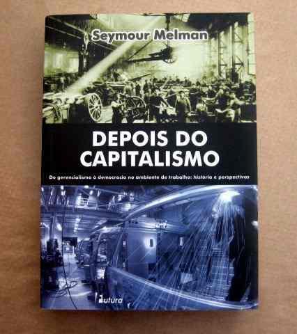 depois-do-capitalismo-seymour-melman