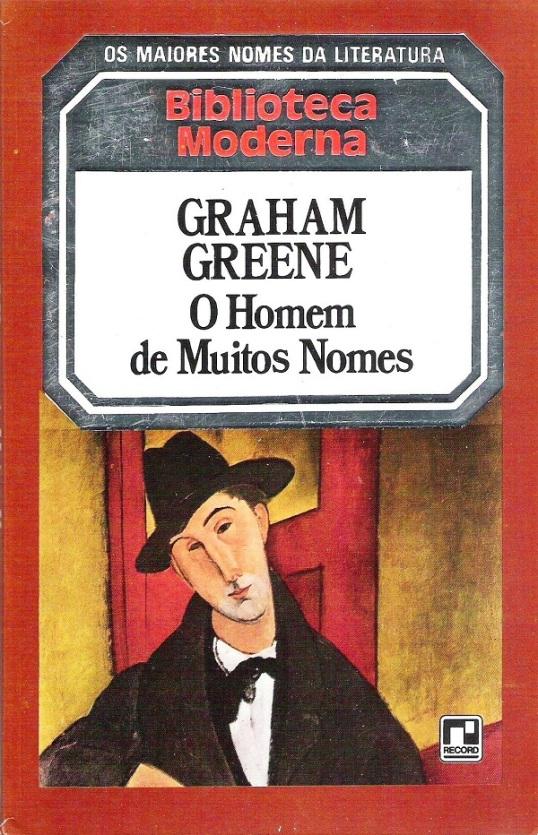 Graham Greene: O Homem de Muitos Nomes